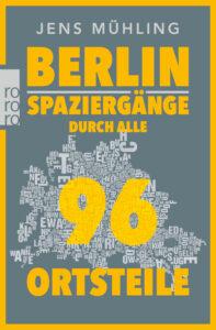Cover: Berlin Spaziergang durch alle 96 Ortsteile von Jens Mühling, rororo Verlag